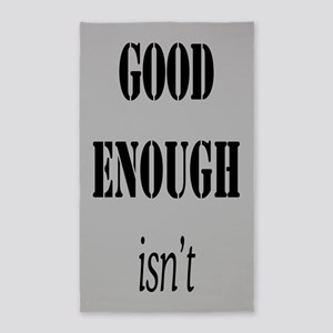 GOOD ENOUGH ISN'T Area Rug